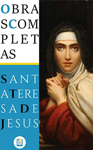 Obras Completas de Santa Teresa de Jesús (Anotado) (Libros Clásicos nº 1)