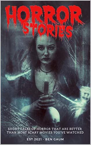 Horror Stories: Collection of short tales of horror that are better then most scary movies you've watched