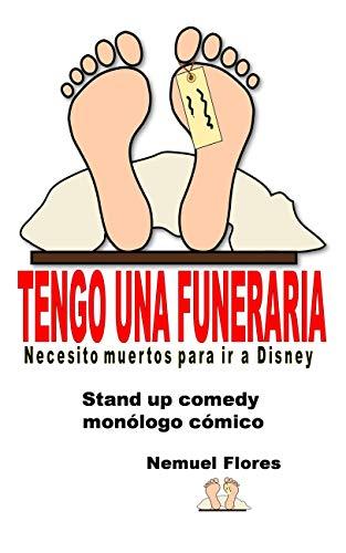 Monólogo Tengo una Funeraria… Necesito muertos para ir a Disney: Monólogo Cómico