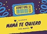 Mama Te Quiero - Talonario para Madres: Vales para Mama | Cheques de Regalo día de la Madre | Un libro especial para una mujer especial