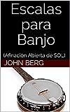 Escalas para Banjo: (Afinación Abierta de SOL)
