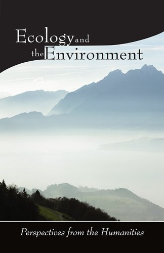 Ecology and the Environment: Perspectives from the Humanities (Religions of the World and Ecology)