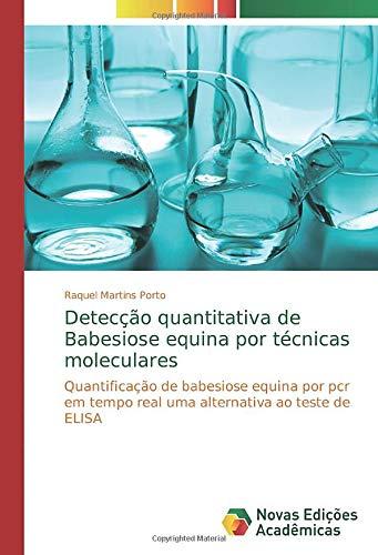 Detecção quantitativa de Babesiose equina por técnicas moleculares: Quantificação de babesiose equina por pcr em tempo real uma alternativa ao teste de ELISA