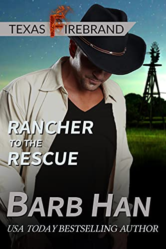 Rancher to the Rescue (Texas Firebrand Book 1) by [Barb Han]
