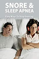 Snoring & Sleep Apnea - Easy Ways To Stop Snoring