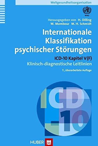 Internationale Klassifikation psychischer Störungen. ICD-10 Kapitel V (F). Klinisch-diagnostische Leitlinien