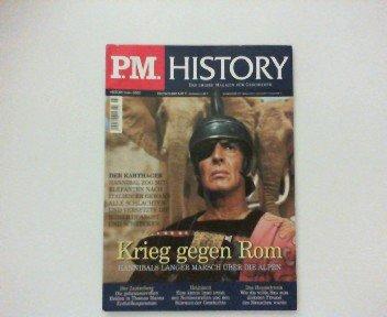 P.M. History 3/2002. (Juni) Das grosse Magazin für Geschichte. Krieg gegen Rom - Hannibals langer Marsch über die Alpen.