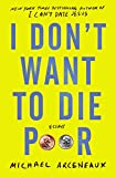 Image of I Don't Want to Die Poor: Essays