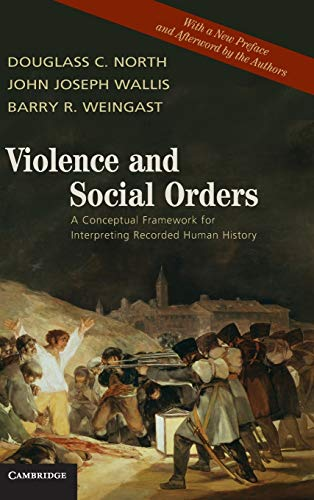 Download Violence and Social Orders: A Conceptual Framework for Interpreting Recorded Human History 0521761735
