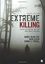 Extreme Killing: Understanding Serial and Mass Murder (NULL)