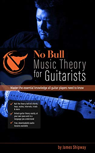 'No Bull' Music Theory for Guitarists: Master the Essential Knowledge all Guitarists Need to Know (with downloadable audio lessons) (English Edition)