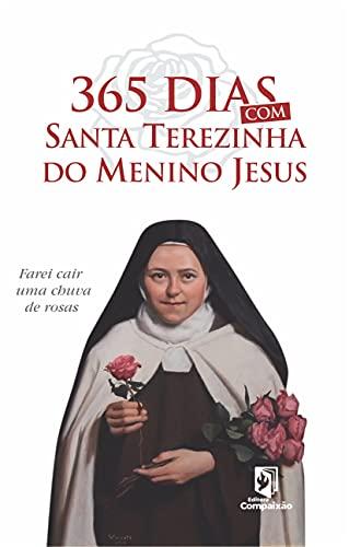 """365 dias com Santa Terezinha do Menino Jesus: """"Farei cair uma chuva de rosas"""""""