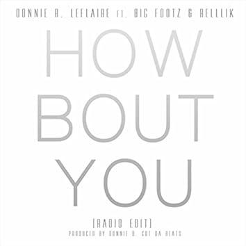 How Bout You (Radio Edit) [feat. Big Footz & Rellik]