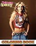 Britney Spears Coloring Book: A Cool Coloring Book With Many Illustrations Of Britney Spears For Fans of All Ages To Relax And Relieve Stress