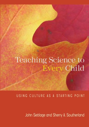 Teaching Science to Every Child: Using Culture as a...