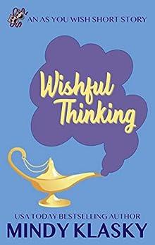 Wishful Thinking (As You Wish Book 0) by [Mindy Klasky]