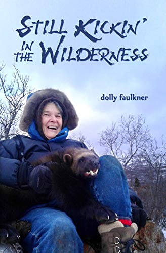 Still Kickin' in the Wilderness by [Dolly Faulkner]