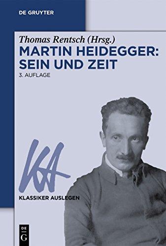 Martin Heidegger: Sein und Zeit (Klassiker Auslegen 25)