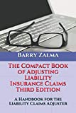 The Compact Book of Adjusting Liability Insurance Claims Third Edition: A Handbook for the Liability Claims Adjuster
