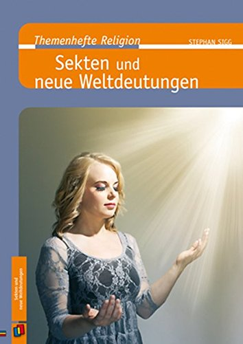 Themenhefte Religion: Sekten und neue Weltdeutungen