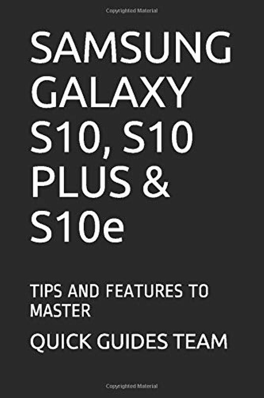 謝る本物悪用SAMSUNG GALAXY S10, S10 PLUS & S10e: TIPS AND FEATURES TO MASTER