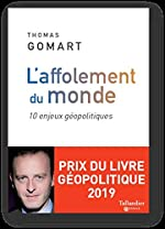 L'affolement du monde - 10 enjeux géopolitiques de Thomas Gomart