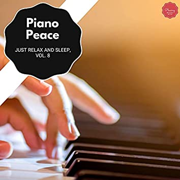 Piano Peace - Just Relax And Sleep, Vol. 8