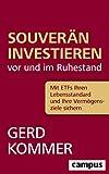 Souverän investieren vor und im Ruhestand: Mit ETFs Ihren Lebensstandard