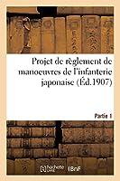 Projet de Règlement de Manoeuvres de l'Infanterie Japonaise. Partie 1