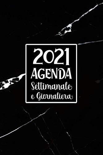 Agenda Settimanale e Giornaliera 2021: A5 Calendario 2021 gennaio 2021 dicembre 2021 Pianificatore Mensile per appuntamenti 12 mesi, Planner Organizer per Appunti .. Marmo Nero