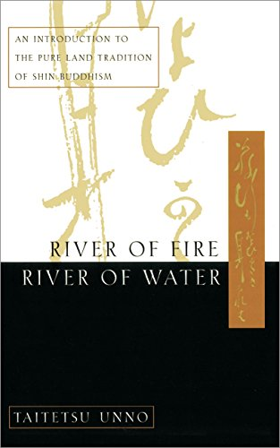 River of Fire, River of Water: An Introduction to the Pure Land Tradition of Shin Buddhism (English Edition)