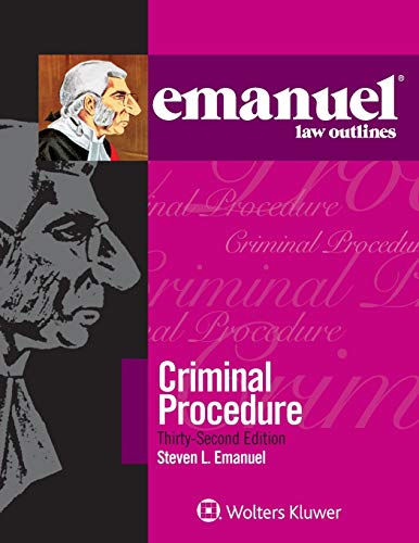 Compare Textbook Prices for Emanuel Law Outlines for Criminal Procedure 32 Edition ISBN 9781543805710 by Steven L. Emanuel