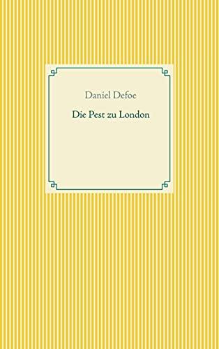 Die Pest zu London (Taschenbuch-Literatur-Klassiker)
