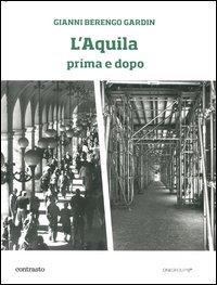 L'Aquila prima e dopo. Ediz. illustrata