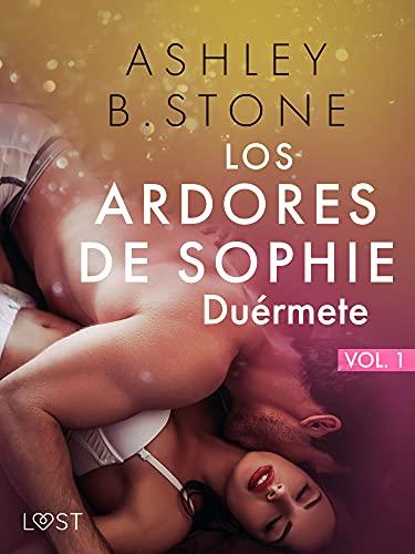 Los ardores de Sophie 1: Duérmete de Ashley B. Stone