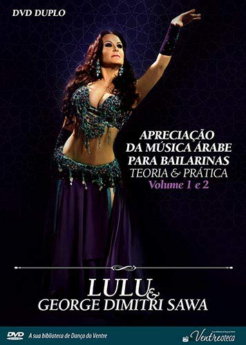 Apreciação da Música Árabe para Bailarinas - Teoria e Prática. Lulu