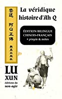 La véridique histoire d'Ah Q / édition bilingue: Chinois-français, pinyin & notes