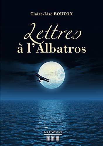 Lettres à l'Albatros (French Edition)
