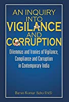 An Inquiry Into Vigilance and Corruption