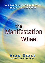 The Manifestation Wheel by Alan Seale