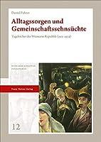 Alltagssorgen und Gemeinschaftssehnsuechte: Tagebuecher der Weimarer Republik (1913-1934)