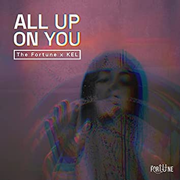All up on You