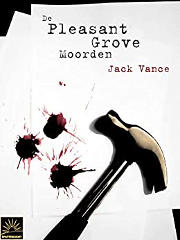 De Pleasant Grove Moorden (Dutch Edition) by [Jack Vance, Karin Langeveld]