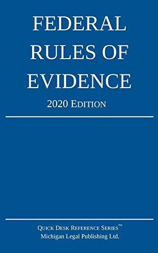 Compare Textbook Prices for Federal Rules of Evidence; 2020 Edition: With Internal Cross-References 2020 ed. Edition ISBN 9781640020719 by Michigan Legal Publishing Ltd.