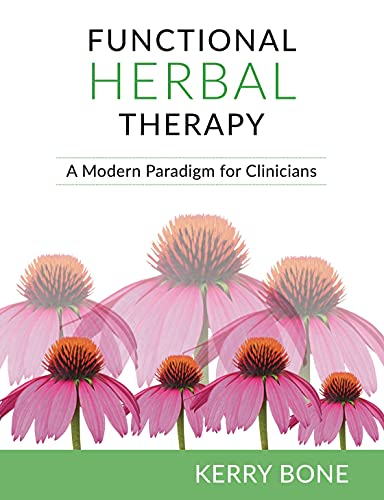 Compare Textbook Prices for Functional Herbal Therapy: A Modern Paradigm for Clinicians  ISBN 9781912807246 by Bone, Kerry