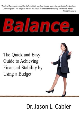 Balance: The Quick and Easy Guide to Achieving Financial Stability By Using a Budget (English Edition)