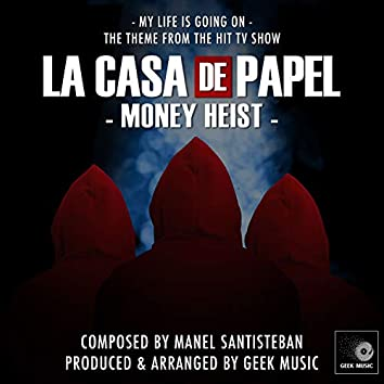 La Casa De Papel (Money Heist) - My Life Is Going On - Main Theme