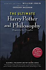 The Ultimate Harry Potter and Philosophy: Hogwarts for Muggles (The Blackwell Philosophy and Pop Culture Book 22) Kindle Edition