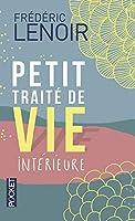 Petit traite de vie interieure by Frederic Lenoir(2012-09-20)