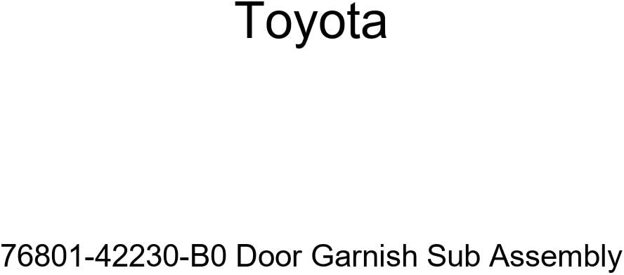 TOYOTA 35% OFF Genuine Direct stock discount 76801-42230-B0 Door Assembly Sub Garnish